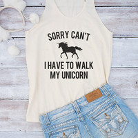 Sorry can't I have to walk my unicorn shirt quote shirt teen funny tank shirt graphic shirt summer top women tank top women shirt women top
