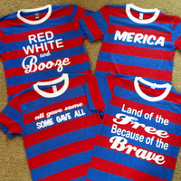 Merica - Land of The Free Because of the Brave - All Gave Some - Some Gave All - Red White and Booze -Striped UNISEX T-Shirt  Ruffles with Love - Racerback Tank - Womens Fitness