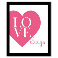 INSTANT DOWNLOAD, Love Always, Pink Heart Print, Printable, Love Art Print, Nursery Wall Art, Love Quote, Nursery Decor, Typography Print