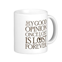 Jane Austen Quote Good Opinion Classic White Coffee Mug