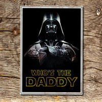 Darth Vader poster, Who's the Daddy Star Wars movie inspired Poster, Artwork