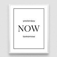 Yesterday Now Tomorrow, Office Decor, Typography Poster, Modern Wall Art Poster, Minimalistic Wall Art