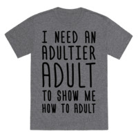 I NEED AN ADULTIER ADULT