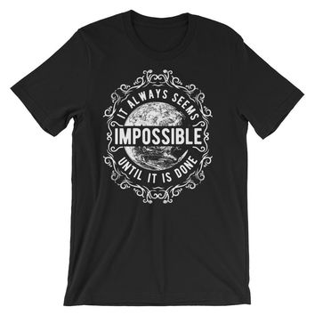 Motivational Quotes Series: It Always Seems Impossible Until It Is Done Short-Sleeve Unisex T-Shirt