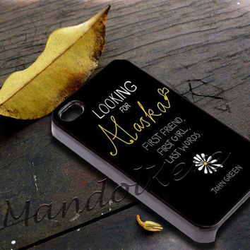 Looking for Alaska Cover - iPhone 4 4S iPhone 5 5S 5C and Samsung Galaxy S3 S4 Case