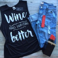 Wine Makes Everything Better Tank