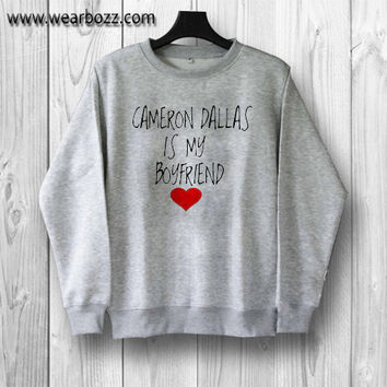 Cameron Dallas is My Boyfriend sweater/sweatshirt