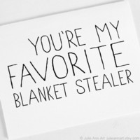 Valentine Card. You're My Favorite Blanket Stealer. Folded Blank Vday Card.