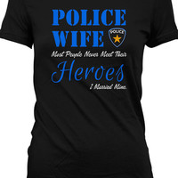 Police Wife Shirt Gifts For Her Funny Couple T Shirt Officer Cops Ladies Tee MD-206