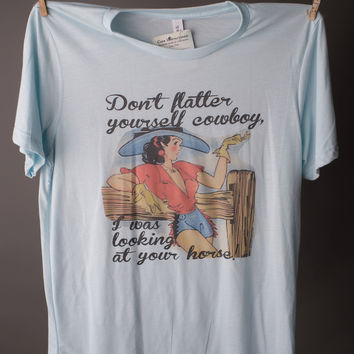 """Gina """"Don't Flatter Yourself Cowboy"""" Tee"""