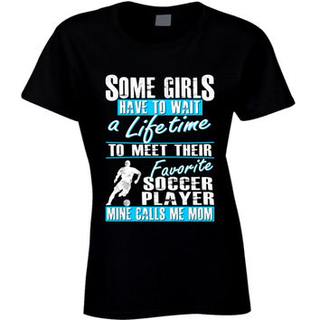 Lady's My Child is My Favorite Player Soccer Mom T-Shirt