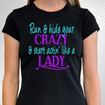 Go Hide Your Crazy Shirt Not Your Mamas Broken Heart Shirt Custom Made