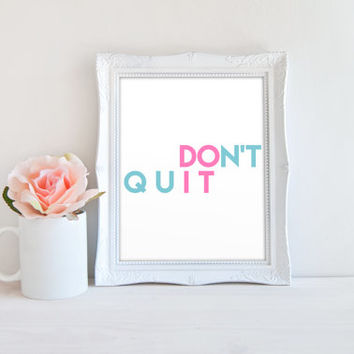 Don't Quit Do It Motivational Printable Sign, Inspirational Printable Digital Wall Art Template, Instant Download, Customizeable 8x10