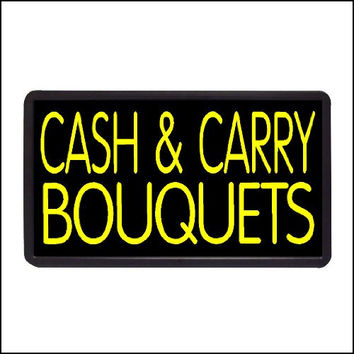 "Cash & Carry Bouquets Backlit Illuminated Electric Window Sign - 13""x24"""