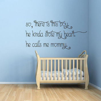Love Wall Decals Quotes This Boy Stole My Heart He Calls Me Mommy Vinyl Decal Sticker Art Interior Design Kids Nursery Baby Room Decor KG240