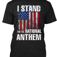 I STAND FOR THE ANTHEM SHIRT