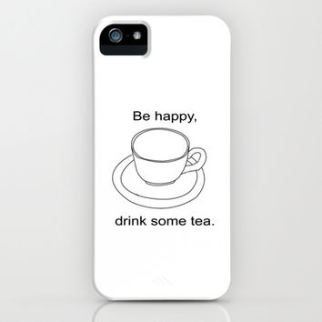 Be happy, drink tea. iPhone & iPod Case by emscrazy8
