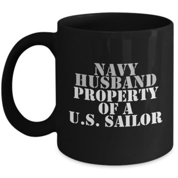 Military - Navy Husband - Property of a U.S. Sailor - Mug