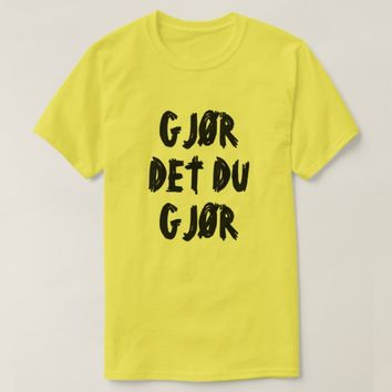 do what you do in Norwegian yellow T-Shirt