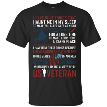 I have done things - Cool U.S Veteran T-shirt, Veteran pride