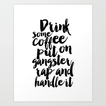 printable art,coffee sign,relax,morning,inspirational quote,motivational poster,quote prints,quotes Art Print by Printable Aleks