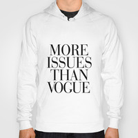 More Issues than Vogue Hoody by RexLambo