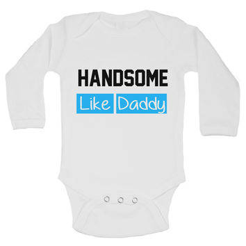 Handsome Like Daddy Funny Kids Onesuit - B197