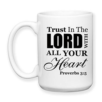 Coffee Mug, 15 oz, by Groovy Giftables - Trust In The Lord With All Your Heart 001