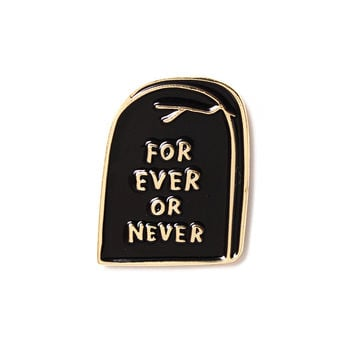 Forever Or Never Lapel Pin