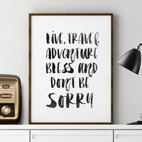 Live travel adventure bless and don't be sorry Books Quote Literary poster Typography Poster Typographic print Jack Kerouac Writer Quote