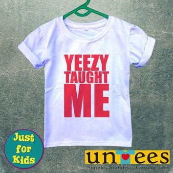 Yeezy Taught Me for Kids/Youth/Toddler Short Sleeve T-Shirt