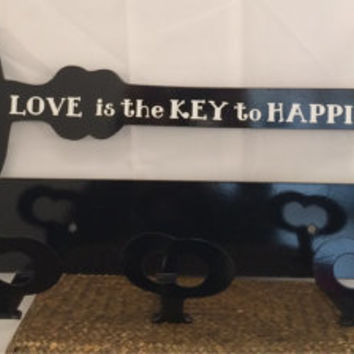Metal Key coat rack, purse rack, love is the key to happiness, girlie, perfect addition to any home, black with vinyl letters