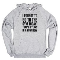 I Forgot To Go To The Gym Today-Unisex Heather Grey Hoodie