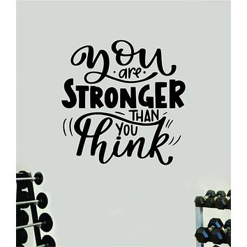 You Are Stronger Than You Think V2 Gym Quote Fitness Health Work Out Decal Sticker Wall Vinyl Art Wall Room Decor Teen Motivation Inspirational Girls
