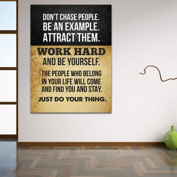 Don't Chase People Work Hard And be Yourself Canvas Wall Art Motivational Decor