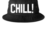 CHILL EMBROIDERY HAT - Bucket Hat