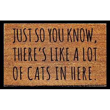 Just So You Know, There's Like A Lot of Cats In Here Doormat