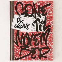 Gone Til November: A Journal Of Rikers Island By Lil Wayne - Urban Outfitters
