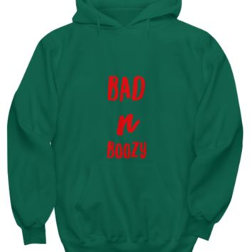 Bad And Boozy Funny Drinking Quote Hoodie