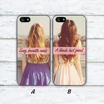 Every brunette need a blonde Best Friend,Couple Case,Custom Case,iPhone 6+/6/5/5S/5C/4S/4,Samsung Galaxy S6/S5/S4/S3/S2