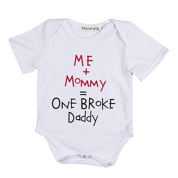 Summer Casual Infant Baby Girls Boys Clothes Cotton Bodysuit me+mommy=One broke Daddy Letter White Clothing Jumpsuit Outfits