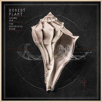 Robert Plant - lullaby and... The Ceaseless Roar