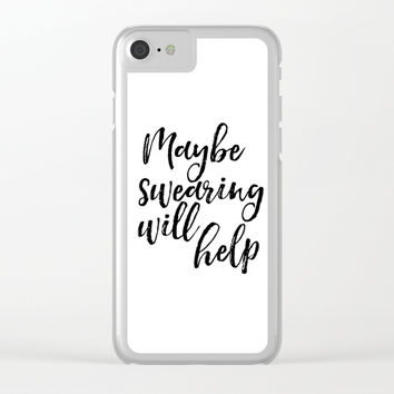 Art Print, Maybe Swearing Will Help, Office Wall Art, Typography Quote, Black And White Clear iPhone Case by NikolaJovanovic