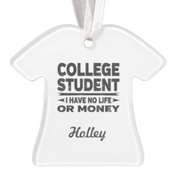 College Student No Life or Money Ornament
