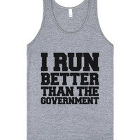 I Run Better Than The Government-Unisex Athletic Grey Tank