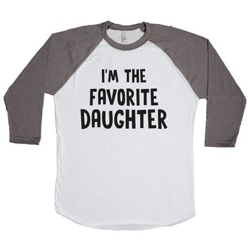 I'm The Favorite Daughter Unisex Baseball Tee