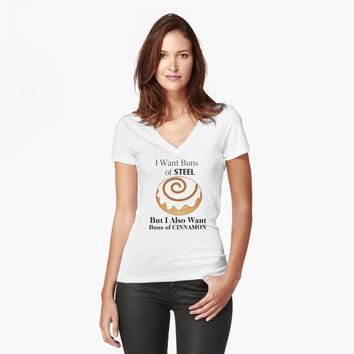 'I Want Buns of Steel and also Buns of Cinnamon' Women's Fitted V-Neck T-Shirt by Suzeology