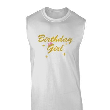Birthday Girl Text Muscle Shirt  by TooLoud