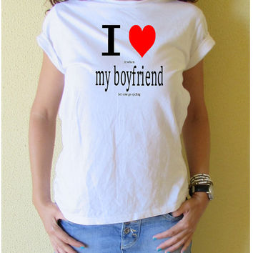 Cycling Tshirt for Women I Love it When my Boyfriend / Husband Let's Me Go Cycling