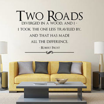 Inspirational Wall Decal Quote Two Roads Diverged In A Wood, Road Less Traveled Decal Quote by Robert Frost, Wanderlust Decal by Pony Decal